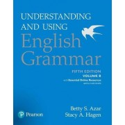 Understanding and Using English Grammar: With Essential Online Resources Volume B by Stacy A. Hagen