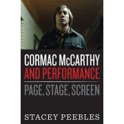 Cormac McCarthy and Performance: Page, Stage, Screen