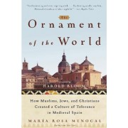 The Ornament of the World by Maria Rosa Menocal
