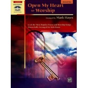 Open My Heart to Worship by Mark Hayes