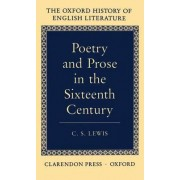 Poetry and Prose in the Sixteenth Century by C S Lewis