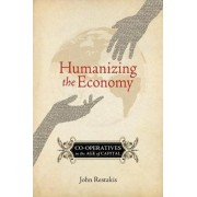 Humanizing the Economy by John Restakis