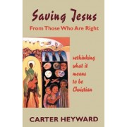 Saving Jesus from Those Who are Right by Carter Heyward