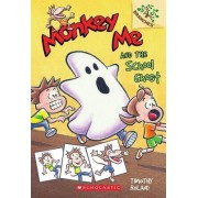 Monkey Me and the School Ghost by Timothy Roland