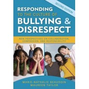 Responding to the Culture of Bullying and Disrespect by Marie-Nathalie Beaudoin