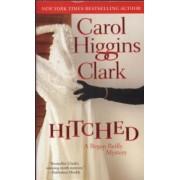 Hitched by Carol Higgins Clark
