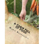 A Cabin Full of Food: (Mostly a Cookbook)