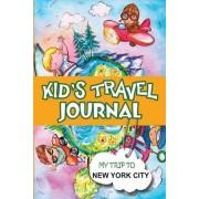 Kids Travel Journal: My Trip to New York City by BlueBird Books