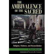 The Ambivalence of the Sacred by R. Scott Appleby