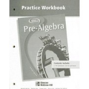 Pre-Algebra, Practice Workbook by McGraw-Hill