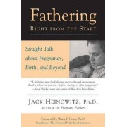 Fathering Right from the Start by Jack Heinowitz