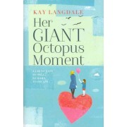 Her Giant Octopus Moment by Kay Langdale