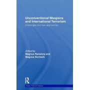 Unconventional Weapons and International Terrorism by Magnus Ranstorp