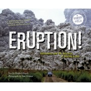 Eruption!: Volcanoes and the Science of Saving Lives