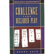 Challenge Your Declarer Play at Bridge by Danny Roth