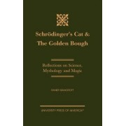 Schrodinger's Cat & The Golden Bough by Randy Bancroft