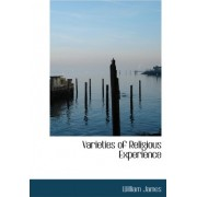 Varieties of Religious Experience by Dr William James