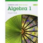 Brief Review Math 2015 Common Core Algebra 1 Student Edition Grade 9/12