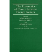 The Economics of Choice Between Energy Sources by Pierre Maillet