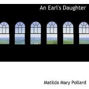 An Earl's Daughter by Matilda Mary Pollard