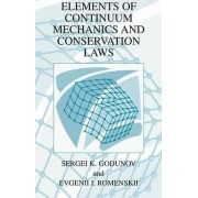 Elements of Continuum Mechanics and Conservation Laws by S. K. Godunov