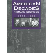 American Decades Primary Sources by Cynthia Rose