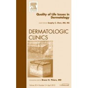 Quality of Life Issues in Dermatology, An Issue of Dermatologic Clinics by Suephy C. Chen