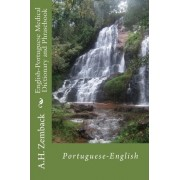 English-Portuguese Medical Dictionary and Phrasebook by A H Zemback