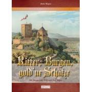 Ritter, Burgen, Gold'ne Schätze