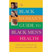 The Black Woman's Guide to Black Men's Health by Andrea King Collier