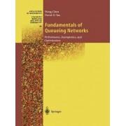 Fundamentals of Queueing Networks: v. 46 by Hong Chen