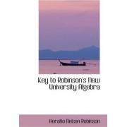 Key to Robinsons New University Algebra by Horatio Nelson Robinson