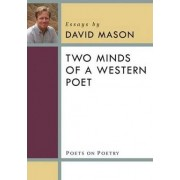 Two Minds of a Western Poet by David Mason