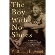 The Boy with No Shoes by William Horwood