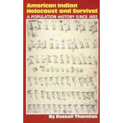 The American Indian Holocaust and Survival by Russell Thornton