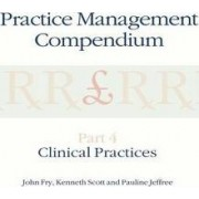 Practice Management Compendium: Clinical Practices Part 4 by John Fry