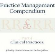 Practice Management Compendium: Clinical Practices Part 4 by John Fry
