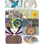 Global Doodle Gems: The Ultimate Coloring Book...an Epic Collection from Artists Around the World! Volume 1 by Bev Choy