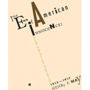 The End of American Innocence by Henry F. May