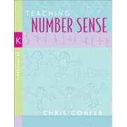 Teaching Number Sense, Kindergarten by Chris Confer