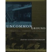 Uncommon Ground by David Leatherbarrow