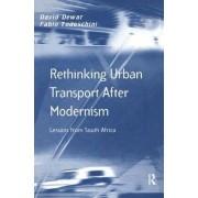 Rethinking Urban Transport After Modernism by David Dewar