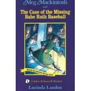 Meg Mackintosh and the Case of the Missing Babe Ruth Baseball by Lucinda Landon