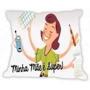 Almofada Quadrada Especial Dia das Mães - Minha Mãe é Super