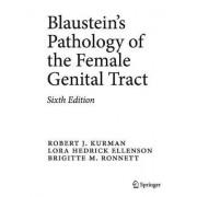 Blaustein's Pathology of the Female Genital Tract by Robert J. Kurman