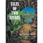 Tales Of Two Rivers - The Dordogne And The Lot