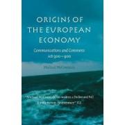 Origins of the European Economy by Michael McCormick