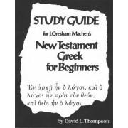 Machen's New Testament Greek for Beginners by David L. Thompson