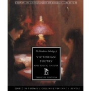 The Broadview Anthology of Victorian Poetry and Poetic Theory: Concise Edition by Thomas J. Collins