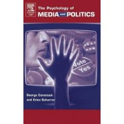 The Psychology of Media and Politics by George Comstock